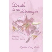 Death Is No Stranger by Cynthia Long Lasher