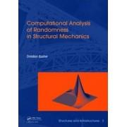 Computational Analysis of Randomness in Structural Mechanics: Vol. 3 by Christian Bucher