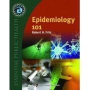 Epidemiology 101 by Robert H. Friis