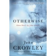 Otherwise by John Crowley