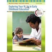 Exploring Your Role in Early Childhood Education by Mary Renck Jalongo