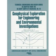 Geophysical Exploration for Engineering and Environmental Investigations by U S Corps of Engineers