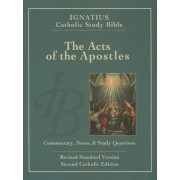 Ignatius Catholic Study Bible - The Acts of the Apostles by Scott W. Hahn