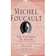 The Courage of Truth: v. II by Michel Foucault