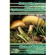 Networking for Systems Administrators by Michael W Lucas