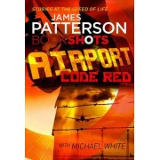 Airport: Code Red by James Patterson