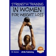 Strength Training in Women for Weight Loss by M Usman