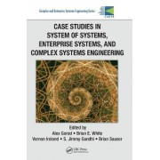 Case Studies in System of Systems, Enterprise Systems, and Complex Systems Engineering by Alex Gorod