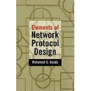 Elements of Network Protocol Design by Mohamed G. Gouda