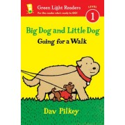 Big Dog and Little Dog Going for a Walk by Dav Pilkey