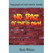 No Space of their Own by Rob White