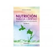 Libro Nutricion para la libertad. Tomo 1. Rudolf Steiner (L)