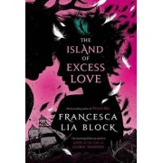 The Island of Excess Love by Francesca Lia Block