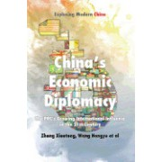 Chinese Economic Diplomacy: The PRC's Growing International Influence in the 21st Century