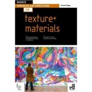 Basics Interior Architecture 05: Texture + Materials by Russell Gagg