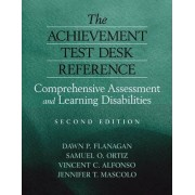 The Achievement Test Desk Reference by Dawn P. Flanagan