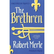 Fortunes of France: The Brethren: No.1 by Robert Merle