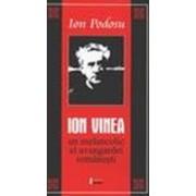 Ion Vinea, un melancolic al avangardei româneşti.