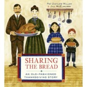 Sharing the Bread: An Old-Fashioned Thanksgiving Story, Hardcover