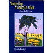 Thirteen Ways of Looking for a Poem by Wendy Bishop