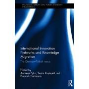 International Innovation Networks and Knowledge Migration: The German-Turkish Nexus