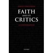 Faith and Its Critics by David Fergusson