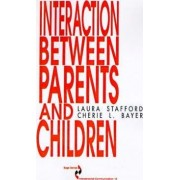 Interaction Between Parents and Children by Laura Stafford