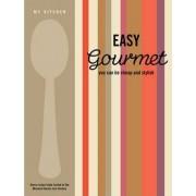 My Kitchen: Easy Gourmet