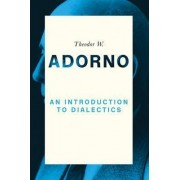 An Introduction to Dialectics by Theodor W. Adorno