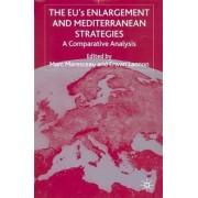 The EU's Enlargement and Mediterranean Strategies by Marc Maresceau