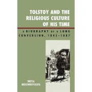 Tolstoy and the Religious Culture of His Time by Inessa Medzhibovskaya