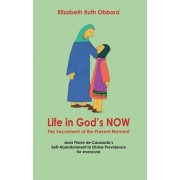 Life in God's Now: The Sacrament of the Present Moment by Elizabeth Ruth Obbard