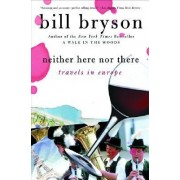 Neither Here Nor There:Travels by Bill Bryson