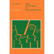 The Economics of Discrimination by Gary S. Becker