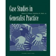 Case Studies in Generalist Practice by Robert F. Rivas