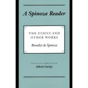 A Spinoza Reader by Benedictus de Spinoza