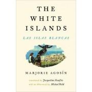 The White Islands / Las Islas Blancas by Marjorie Agosin