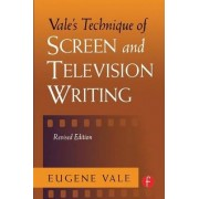 Vale's Technique of Screen and Television Writing by Eugene Vale