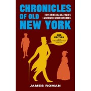 Chronicles of Old New York by James Roman