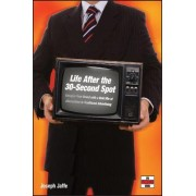 Life After the 30-Second Spot by Joseph Jaffe