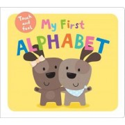 My First Alphabet Touch and Feel by Roger Priddy