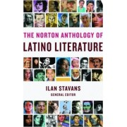 The Norton Anthology of Latino Literature by Lewis-Sebring Professor in Latin American and Latino Culture Ilan Stavans
