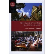 American Universities in a Global Market by Charles T. Clotfelter