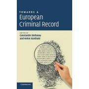 Towards a European Criminal Record by Constantin Stefanou