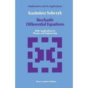 Stochastic Differential Equations by Kazimierz Sobczyk