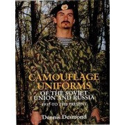 Camouflage Uniforms of the Soviet Union and Russia by Dennis Desmond