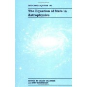 The Equation of State in Astrophysics by Gilles Chabrier