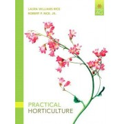 Practical Horticulture by Laura Williams Rice