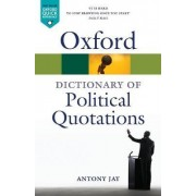 Oxford Dictionary of Political Quotations by Antony Jay