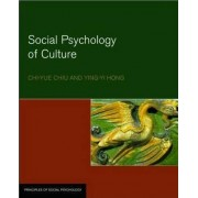 The Social Psychology of Culture by Chi-yue Chiu
